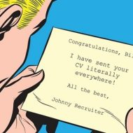 Congratulations, Billy! I have sent your CV literally everywhere! All the best, Johnny Recruiter